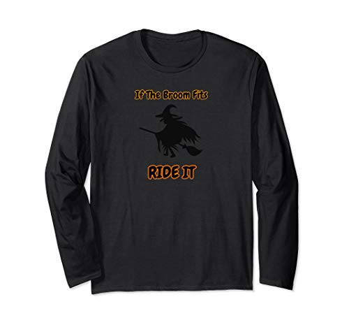 If The Broom Fits Ride it Witch Halloween Shirt Long Sleeve T-Shirt]()
