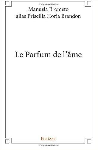 Le Parfum De Lâme French Edition Manuela Brometo Alias
