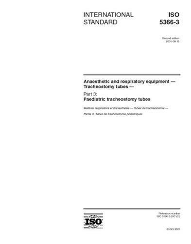 ISO 5366-3:2001, Anaesthetic and respiratory equipment - Tracheostomy tubes - Part 3: Paediatric tracheostomy ()