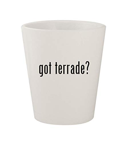 got terrade? - Ceramic White 1.5oz Shot Glass ()