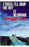 I Think I'll Drop You off in Deadwood, Tom DeTitta, 0877971676