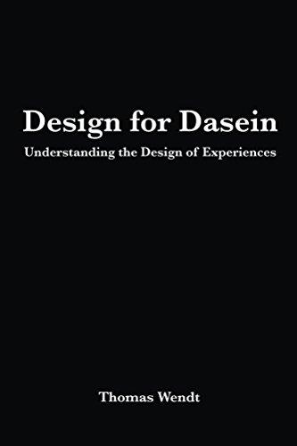 design-for-dasein-understanding-the-design-of-experiences