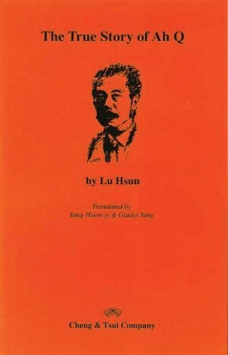 By Lu Hsun The True Story of Ah-Q [Paperback]