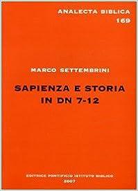 Book Sapienza E Storia in Dn 7-12 (Analecta Biblica Dissertationes)
