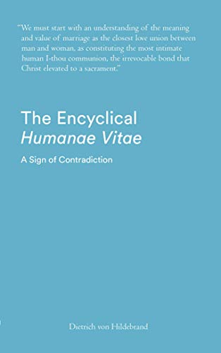 the encyclical humanae vitae a sign of contradiction an essay on  the encyclical humanae vitae a sign of contradiction an essay on birth  control and