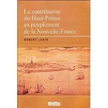La contribution du Haut-Poitou au peuplement de la Nouvelle-France