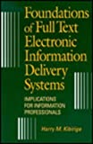 Foundations of Full Text Electronic Information Delivery Systems, Harry M. Kibirige, 1555702082