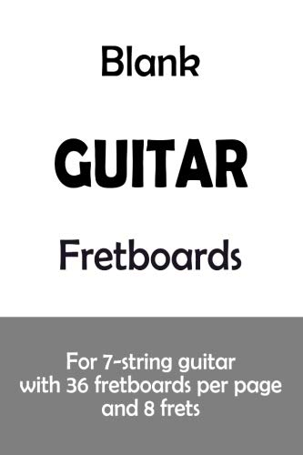 Blank Guitar Fretboards: For 7-string guitar with 36 fretboards per page and 8 frets