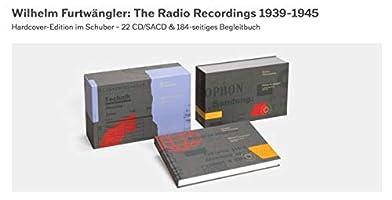 Wilhelm Furtwangler: The Radio Recordings 1939-1945