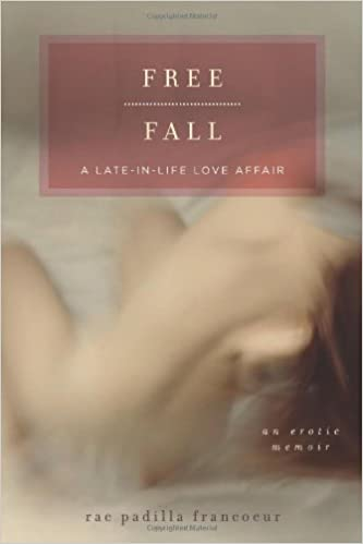 Book Free Fall: A Late-in-Life Love Affair by Rae Padilla Francoeur (2010-03-30)