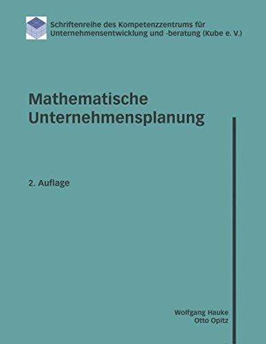 Mathematische Unternehmensplanung: Eine Einführung