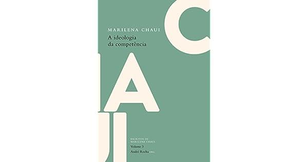 A ideologia da competência: Escritos de Marilena Chaui, vol  3