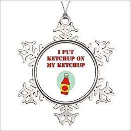 Ketchup Farms (Cheyan 7th Gener I Put Ketchup On My Ketchup Tree Garland Ketchup Decorative Xmas Snowflake Ornament 2018 Farmhouse Collectible Keepsake)