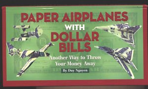 Origami with Dollar Bills,Paper Airplanes with Dollar Bills and Tricks with Dollar Bills: 3 hardbacks with spiral binding