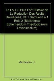 La loi du plus fort Histoire de la redaction des recits davidiques, de 1 Samuel 8 a 1 Rois 2 (Bibliotheca Ephemeridum Theologicarum Lovaniensium) PDF