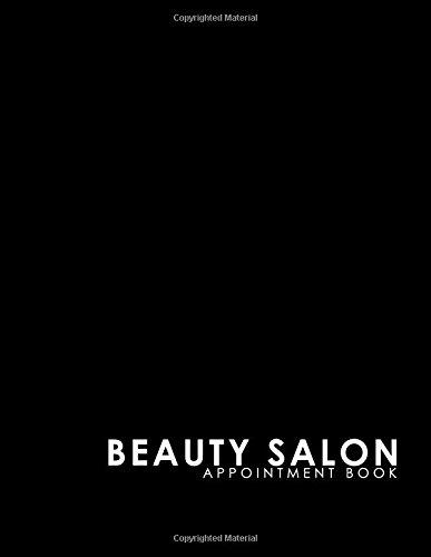 Beauty Salon Appointment Book: 6 Columns Appointment Agenda, Appointment Planner, Daily Appointment Books, Black Cover (Volume 1)