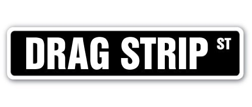 Drag Strip Street Sign Race Track Cars Muscle Fast Speed Drivers Motors