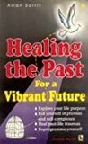 img - for Healing the Past: For a Vibrant Future book / textbook / text book