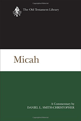 Micah: A Commentary (The Old Testament Library)