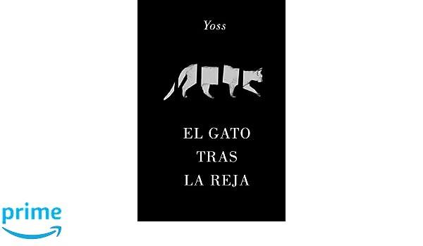 El gato tras la reja (Spanish Edition): José Miguel Sánchez (Yoss), La Pereza Ediciones: 9780692632178: Amazon.com: Books