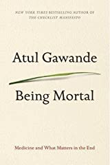 Atul Gawande: Being Mortal : Medicine and What Matters in the End (Large Print Hardcover); 2015 Edition Hardcover