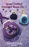 Bead Knitted Pendant Bags, Etc., Theresa Williams, 1887989048