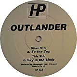 Outlander / To The Top / Sky Is The Limit