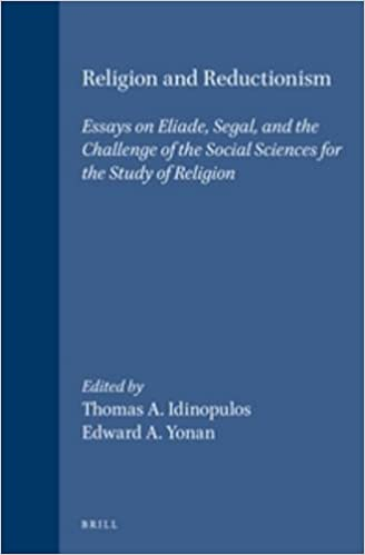 religion and reductionism essays on eliade segal and the  religion and reductionism essays on eliade segal and the challenge of  the social sciences for the study of religion studies in the history of  religions