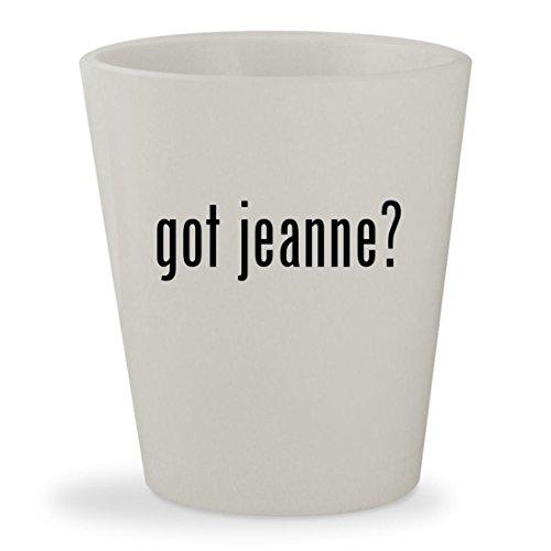 got jeanne? - Fair-skinned Ceramic 1.5oz Shot Glass