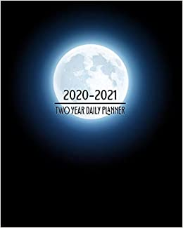 2020 - 2021 Two Year Daily Planner: Full Moon Fever Gothic ...