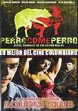 Lo Mejor Del Cine Colombiano - Perro Come Perro & Lolitas Club