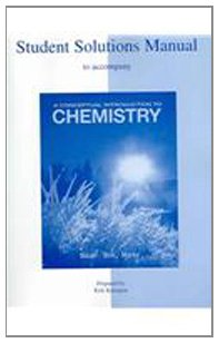 Student Solutions Manual to accompany A Conceptual Introduction to Chemistry