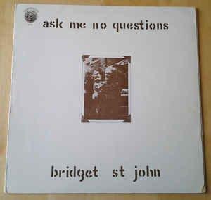 ask me no questions LP (Bridget St John Lp)