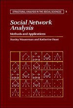 Social Network Analysis: Methods and Applications (Structural Analysis in the Social Sciences)