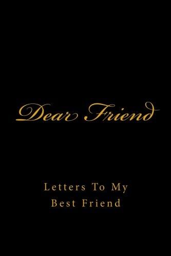 Friends Journal (Dear Friend: Letters To My Best Friend)