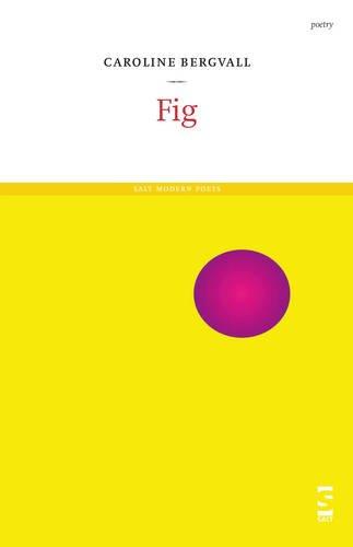 Fig: (Goan Atom 2) (Salt Modern Poets)