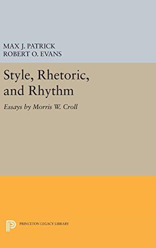 Style, Rhetoric, and Rhythm – Essays by Morris W. Croll
