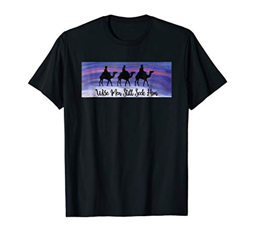 Wise Men Still Seek Him Christmas Christian Quote T-Shirt (Wise Men Still Seek Him T Shirt)