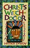 img - for Christ's Witchdoctor book / textbook / text book