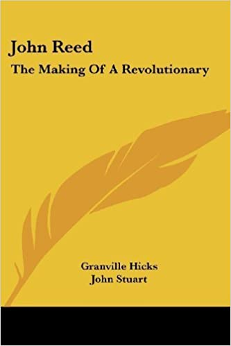 Book John Reed: The Making Of A Revolutionary by Granville Hicks (2007-03-01)