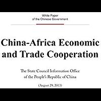 China-Africa Economic and Trade Cooperation 2013 (English Version)中国与非洲的经贸合作(2013)(英文版) (English Edition)