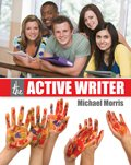 The Active Writer, Morris, Michael Neal, 1465202277