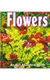 Flowers, Gail Saunders-Smith, 1560657693