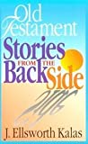 Old Testament Stories from the Back Side, Kalas, J. Ellsworth, 0687004667