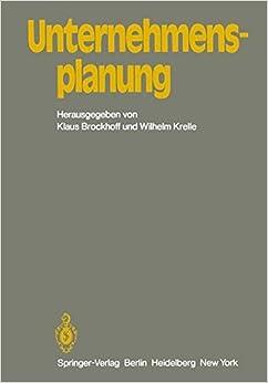 Unternehmensplanung: Referate eines Kolloquiums an der Fernuniversität Hagen, 11. und 12. Juli 1981
