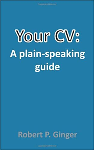 Your CV: A Plain-Speaking Guide