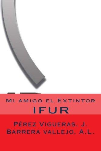 Mi amigo el Extintor (Spanish Edition)