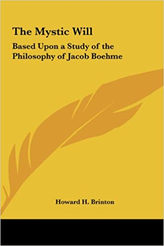Book The Mystic Will: Based Upon a Study of the Philosophy of Jacob Boehme