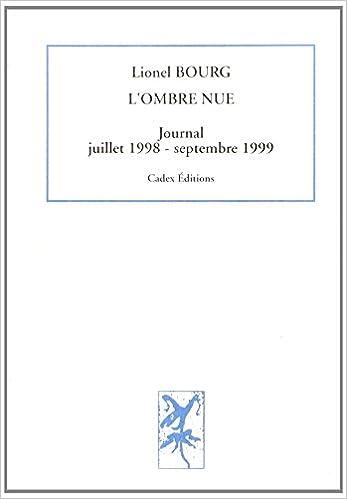 Livres gratuits L'ombre nue. Journal juillet 1998-septembre 1999 epub pdf