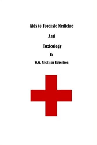 Aids To Forensic Medicine And Toxicology Robertson W G Aitchison 9781636002002 Amazon Com Books